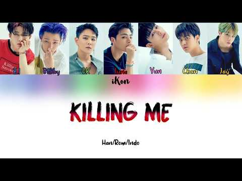 Music Lyrics IKON - Killing Me (Han_Rom_Indo_ColorCoded)