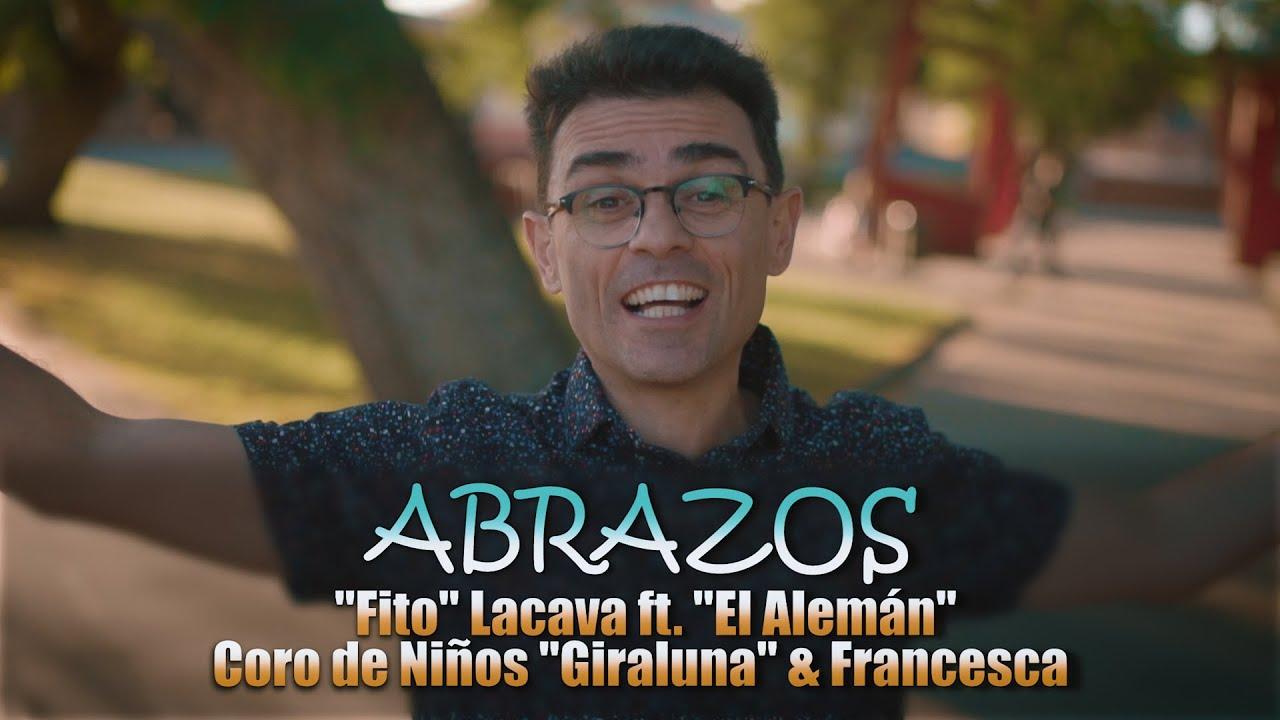"""Fito Lacava ft. """"El Alemán"""" Coro de Niños """"Giraluna"""" & Francesca - Abrazos"""