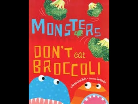 Kids Book Read Aloud Monsters Don T Eat Broccoli By Barbara Jean Hicks Youtube