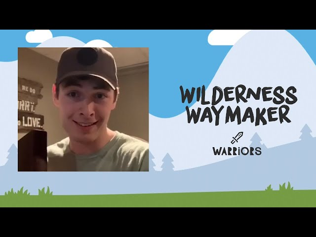 Warriors: Wilderness Waymaker | May 17th