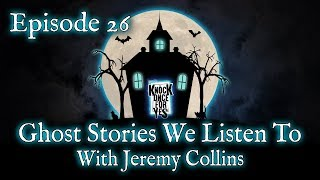 Episode 26 – Ghost Stories We Listen To (With Jeremy Collins)