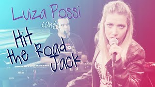 Luiza Possi - Hit the Road Jack (Percy Mayfield) | Lab LP