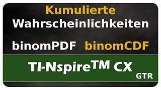 Let's Learn TI Nspire™ CX kumulierte Wahrscheinlichkeiten, binomPDF, binomCDF