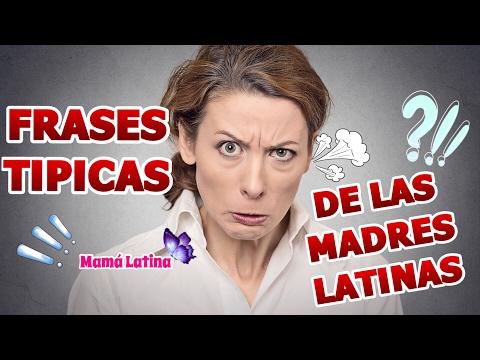Frases Tipicas De Las Madres Latinas Mamás Latinas Youtube