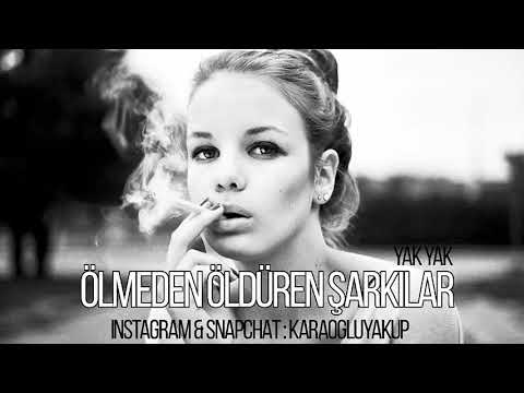Türkçe Rap | Ölmeden Öldüren Şarkılar ( Yak Yak )