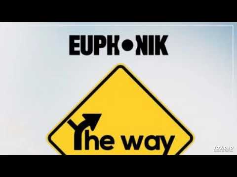 Euphonik ft. Audiogasmic sounds - The Way +lyrics