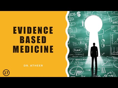 Evidence Based Medicine | Dr. ATHEER | Lecture 27