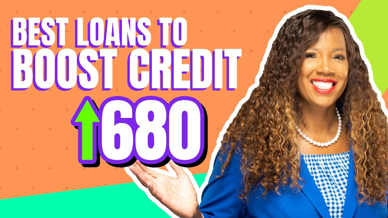 Best Types Of Loans To Improve Your Credit Score Fast!