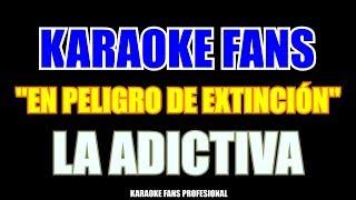 Karaoke - En Peligro De Extinción - La Adictiva 2018