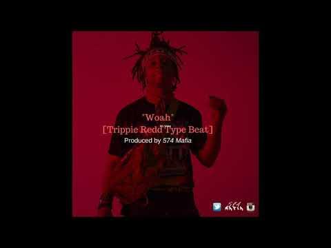 """Trippie Redd """"Woah"""" type beat (Prod. By 574 Mafia)"""