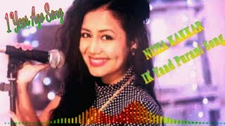 NEHA KAKKAR - IK Yaad Purani Song - 2018 New Song - R M TUBE CLICK_1 Year Ago Song