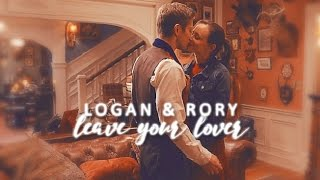 logan & rory | leave your lover