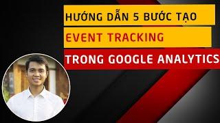 5 Bước Tạo Event Tracking trong Google Analytics bằng Google Tag Manager (KHÔNG CẦN BIẾT CODE)