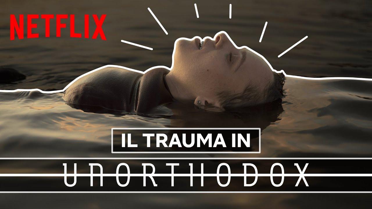 Download Come Unorthodox affronta il trauma | Netflix Italia