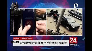 Miraflores: lanzan App 'botón de pánico' para usar desde celular