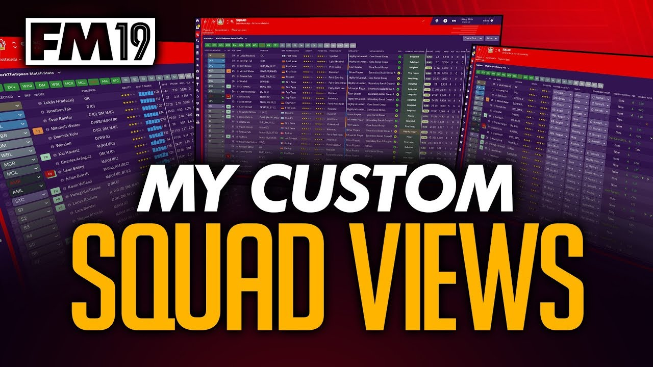 My FM19 Squad Views - Football Manager 2019 Download and Guide