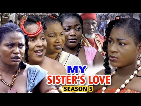 MY SISTER'S LOVE SEASON 5 - Destiny Etiko & Chizzy Alichi 2019 Latest Nigerian Movie Full HD