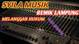 Download SYILA MUSIK MELANGGAR HUKUM remik lampung