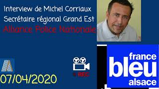 Confinement covid 19, attestation numérique Interview France bleu Alsace Michel Corriaux Alliance PN