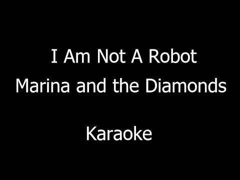 Marina and The Diamonds - I Am Not A Robot (Karaoke)