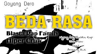 Beda Rasa - BLASTA RAP FAMILY feat HIPER CRUW - 2019
