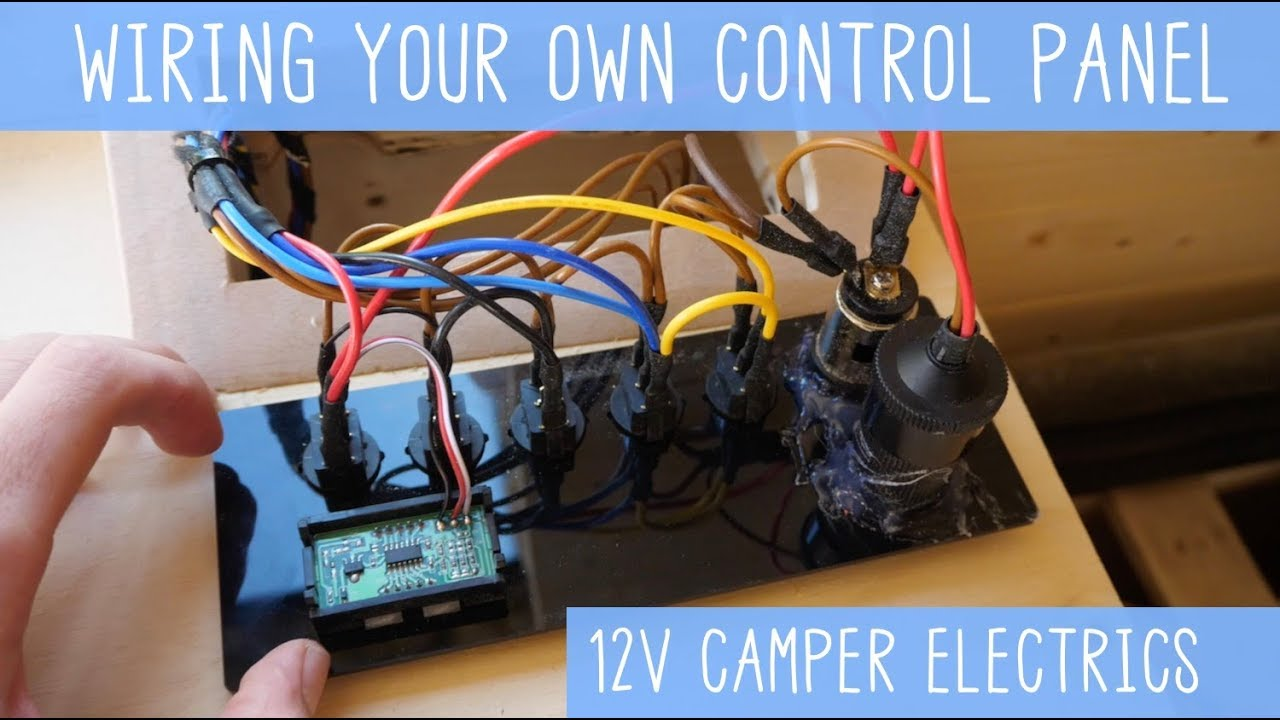 WIRING Your Own Camper Van CONTROL PANEL  DIY Electronics  YouTube