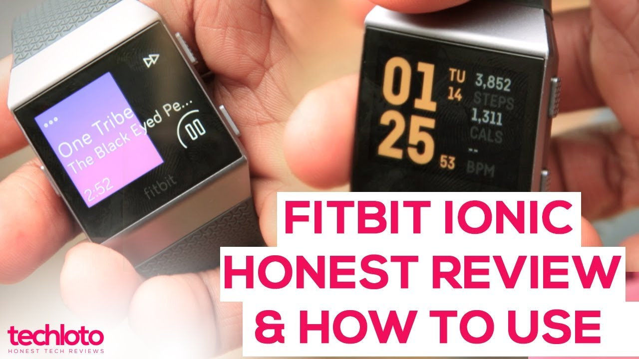 Fitbit Ionic Honest Review & How to Use 2018 - techloto