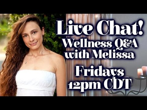 Live Chat with Melissa! Wellness Q&A! Meditation, Massage, Health, Relationships