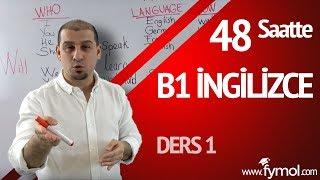 48 Saatte B1 İngilizce Öğreniyorum Ders 1| Online En İyi İngilizce Kursu