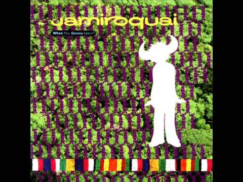 Jamiroquai when you gonna learn