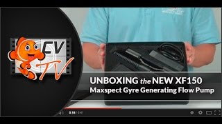 unboxing the maxspect gyre generator xf150 flow pump