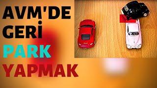 13-) AVM'LERDE NASIL GERİ PARK YAPARIZ (KOLAY VE DETAYLI ANLATIM)