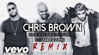 Chris Brown - Fuck You Back To Sleep  Ft. Usher & Zayn (REMIX)