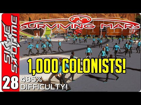 Surviving Mars Gameplay Ep 28 ►1,000 COLONISTS!◀  485% HARDEST DIFFICULTY PLAYTHROUGH