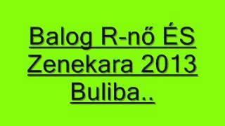 Balog R- nő és zenekara Buliba!! Thumbnail