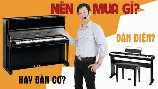 [Tư Vấn] Nên Dùng Đàn Piano Điện Hay Đàn Piano Cơ?