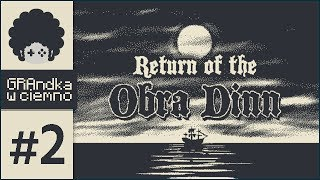 Return of the Obra Dinn PL #2 | Release the Kraken!
