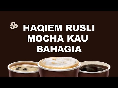 Haqiem Rusli - Mocha Kau Bahagia (Lirik)