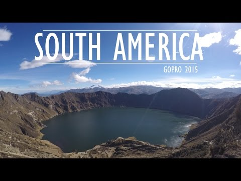 Backpacking South America | GoPro Hero 4