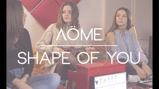 Ed Sheeran - Shape Of You - Cover by Aöme