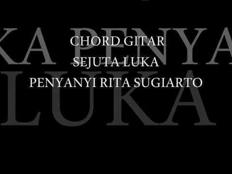 RITA SUGIARTO-SEJUTA LUKA-CHORD GUITAR-LIRIK LAGU