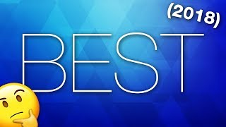 🎉 THE BEST OF THE BEST 2018 🎉