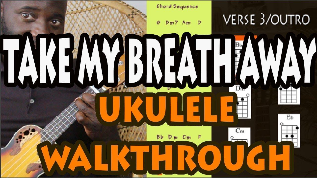 Berlin Take My Breath Away Easy Ukulele Tutorialwalkthrough Youtube