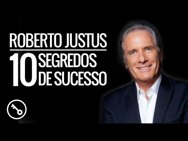 Roberto Justus 10 Segredos De Sucesso