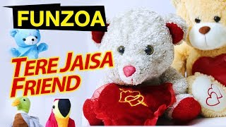Tere jaisa friend na koi, तेरे जैसा फ्रेंड न कोई is the ultimate funny friendship song presented to you by funzoa videos. share with your family. offi...