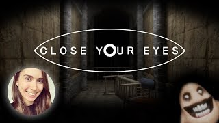 [ Close your Eyes ] ..and you'll be safe (Full playthrough)
