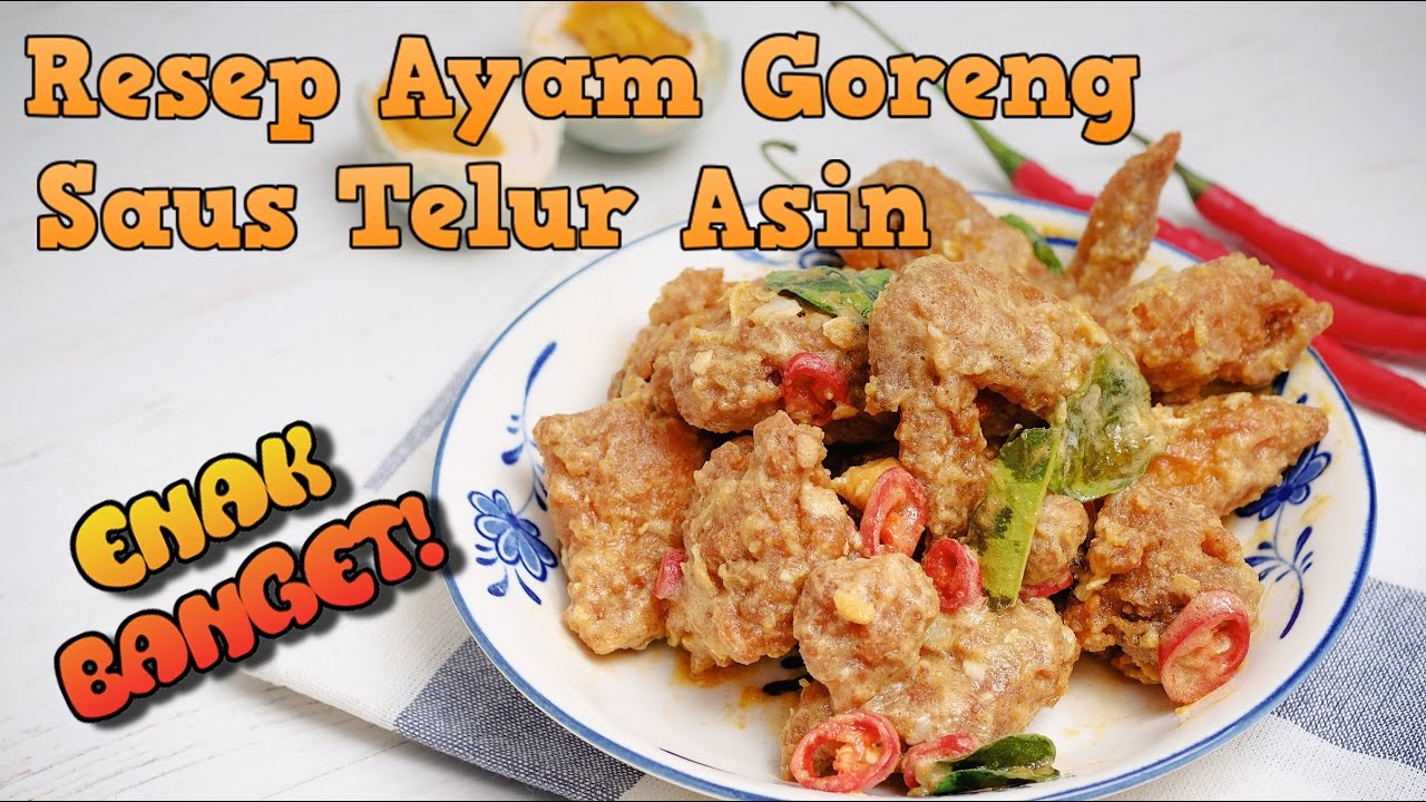 Resep Ayam Goreng Saus Telur Asin Fried Chicken Salted Egg Recipe Youtube
