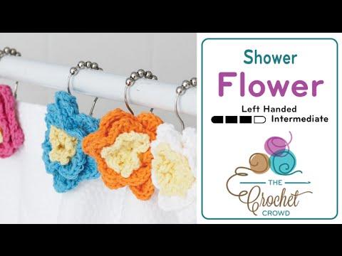 How To Crochet A Flower: Shower Flowers Left Handed