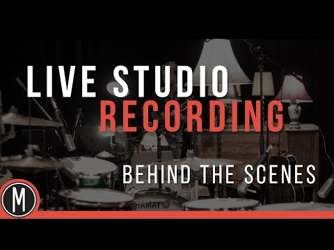 """LIVE"" STUDIO RECORDING - Behind the scenes"