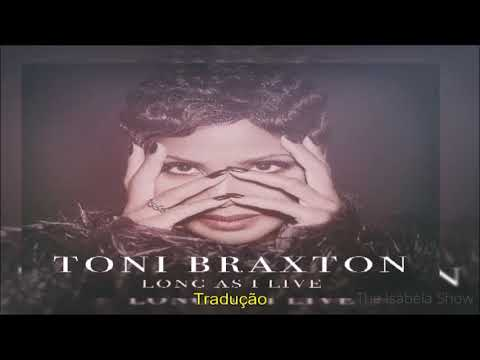 Toni Braxton - Long As I Live (tradução)